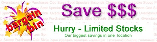 SAVE BIG on products in our Bargain Bin. Hurry - strictly limited stocks!!!