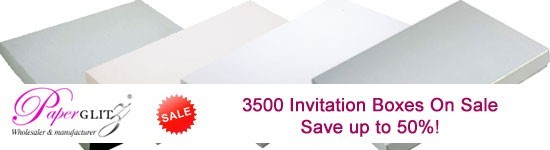 Paperglitz Invitation Boxes - 3500 boxes on sale now - save up to 50%!
